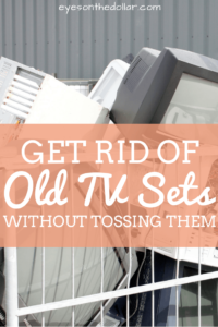 How to Easily Get Rid of Old TV Sets
